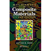Mechanics of Composite Materials, Second Edition (Mechanical and Aerospace Engineering Series) by Autar K. Kaw (2005-11-02)