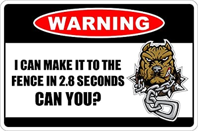 "Warning I Can Make It To The Fence In 2,8 Seconds 8"" x 12"" Metal Novelty Sign Aluminum NS 218"