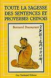 Toute la sagesse des sentences et proverbes chinois