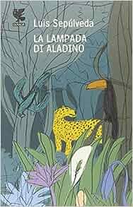 La lampada di Aladino e altri racconti per vincere l'oblio: Luis