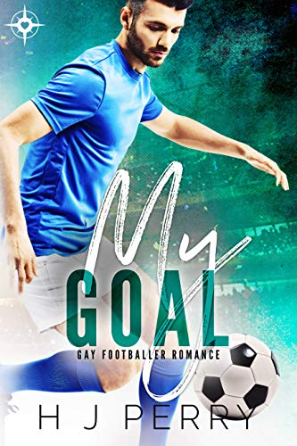 My Goal (Gay Footballer Romance Book 2)