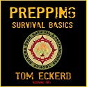 Prepping: Survival Basics Audiobook by Tom Eckerd Narrated by K.W. Keene
