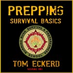 Prepping: Survival Basics | Tom Eckerd