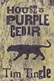 The House of Purple Cedar, Tim Tingle, 1935955241
