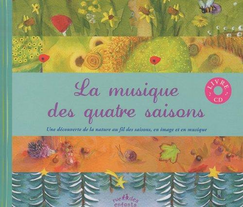 La musique des quatre saisons : Une découverte de la nature au fil des saisons, en image et en musique (1CD audio) by Rue des enfants