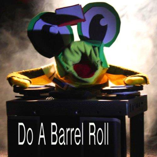 Do a Barrel Roll (Do A Barrel Roll)