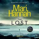 The Lost Audiobook by Mari Hannah Narrated by To Be Announced