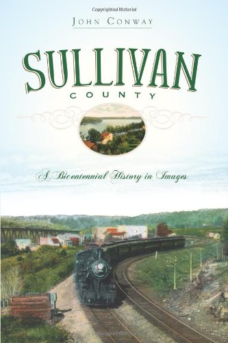 Sullivan County: A Bicentennial History in Images (Vintage ()