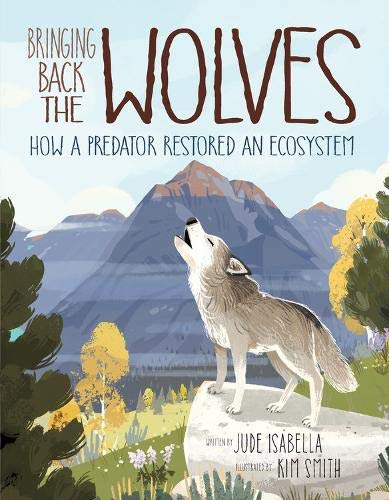 Bringing Back the Wolves: How a Predator Restored an Ecosystem ...