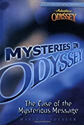 Case Of The Mysterious Message (Mysteries in Odyssey)