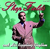 Shep Fields: Shep Fields and His Rippling Rhythm
