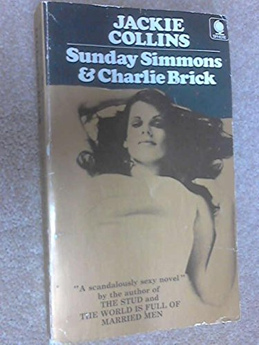 Sunday Simmons & Charlie Brick (1971) (Book) written by Jackie Collins