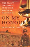 On My Honour, Brendon Colvert, 1856357562