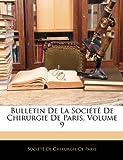Bulletin de la Société de Chirurgie de Paris, De Chirurgi Socit De Chirurgie De Paris, 1145451403