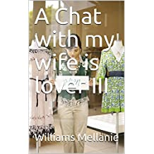 A Chat with my wife is lover III