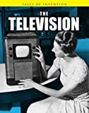 The Television, Richard Spilsbury and Louise Spilsbury, 1432948814
