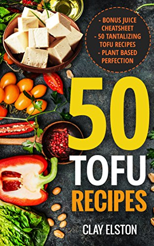 50 Tofu Recipes Tofu Recipes For All Occasions 50 Easy To Prepare
