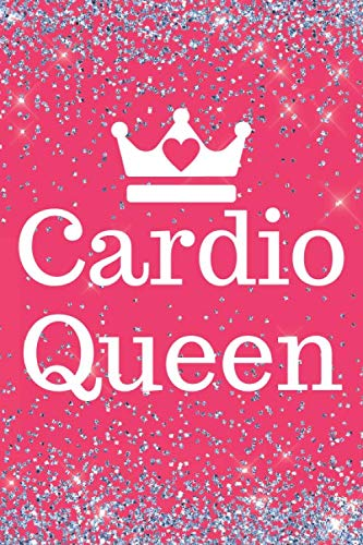 Cardio Queen: Pretty pink Sparkly Cardio 6x9inch Notebook/Fitness Journal. Great gift for keepfitters. Ideal for Women, Teens and Queens for Xmas, Valentine, Birthday or Any Occasion.