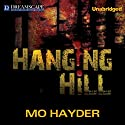 Hanging Hill Audiobook by Mo Hayder Narrated by Rosalyn Landor