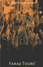 From the Diary of A Conscious Believer: A written Journey