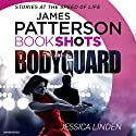 Bodyguard: BookShots Audiobook by Jessica Linden, James Patterson - foreword Narrated by Erin Cottrell