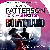 Bodyguard: BookShots | Jessica Linden, James Patterson - foreword