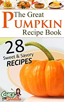 The Great Pumpkin Recipe Book by [Chef Goodies]