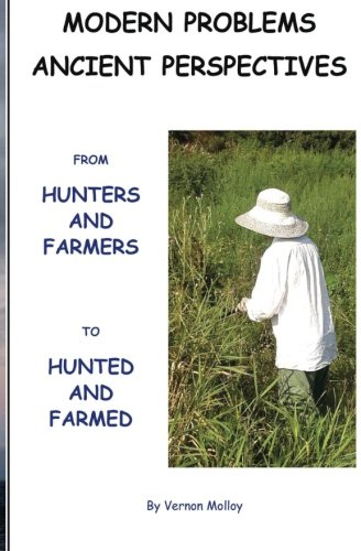 Modern Problems, Ancient Perspectives: From Hunters and Gatherers to Hunted and Gathered