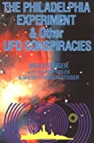 The Philadephia Experiment and Other UFO Conspiracies, Brad Steiger and Alfred Bielek, 0938294970