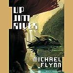 Up Jim River | Michael Flynn