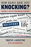img - for How Hard Are You Knocking? Landing a Job in a Rebounding Economy: Landing a Job in a Rebounding Economy book / textbook / text book