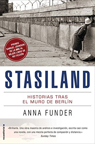 Stasiland: Historias tras el muro de Berlín de Anna Funder