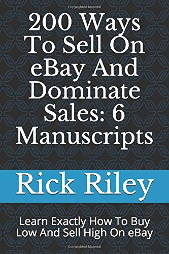 200 Ways To Sell On eBay And Dominate Sales: 6 Manuscripts: Learn ...