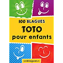Toto pour enfants: Un moment de pure rigolade ! (100blagues.fr t. 5) (French Edition)