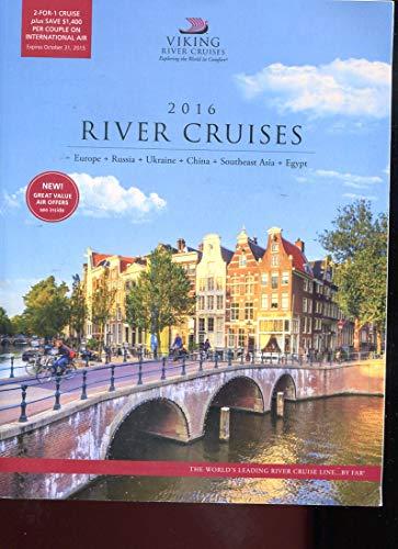 Viking 2016 River Cruises  Europe  Russia   Ukraine   China   Southeast Asia   Egypt  Dates   Itineraries  Gorgeous Illustrations