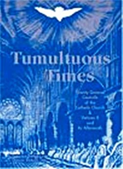 Tumultuous Times: Twenty General Councils of the Catholic Church and Vatican II and its Aftermath by [Radecki, Fr. Dominic , Radecki, Fr. Francisco ]