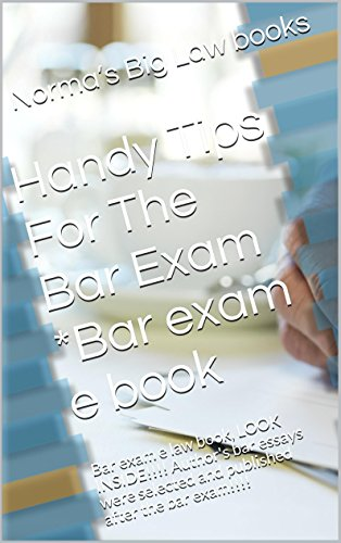 Handy Tips For The Bar Exam (Borrowing Is Allowed): e law (Norma Ammunition)