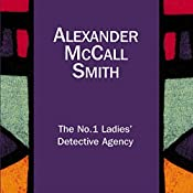 The No.1 Ladies' Detective Agency: The No 1 Ladies' Detective Agency, Book 1 | Alexander McCall Smith