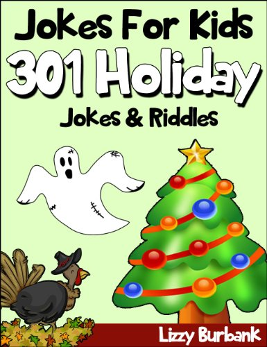 Jokes For Kids: 301 Funny Holiday Jokes & - Kids Burbank