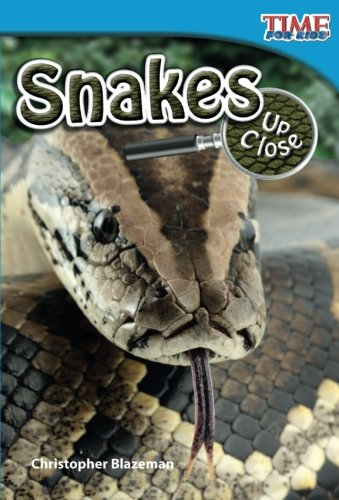 Snakes Up Close (TIME FOR KIDS® Nonfiction Readers)