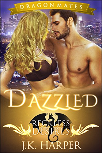 Dazzled: Reckless Desires (Dragon Mates Book 1) by [Harper, J.K.]