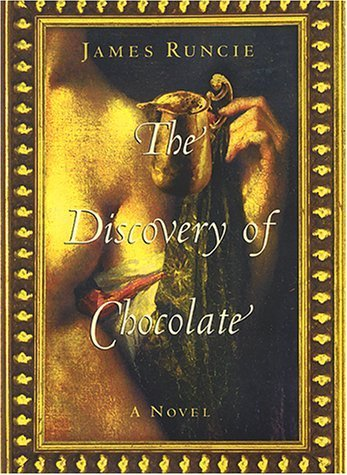 The Discovery of Chocolate by James Runcie (2001-01-23) ()