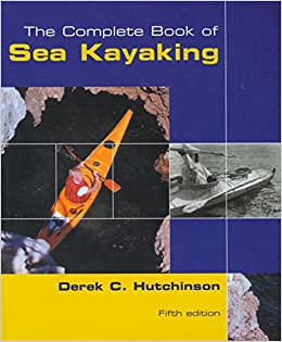 The Complete Book of Sea Kayaking (How to Paddle Series)