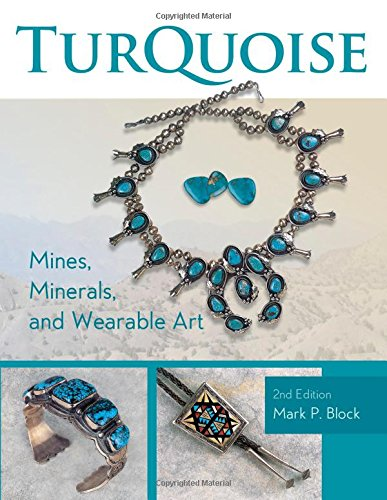 Turquoise Mines, Minerals, and Wearable Art, 2nd Edition