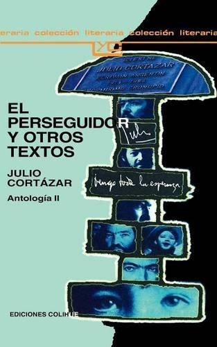 El Perseguidor y Otros Textos (Spanish Edition)