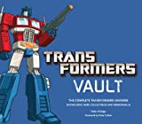 Transformers Vault: The Complete Transformers Universe – Showcasing Rare Collectibles and Memorabilia