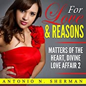 For Love & Reasons: Matters of the Heart | Antonio N. Sherman