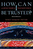 img - for How Can I Be Trusted?: A Virtue Theory of Trustworthiness (Feminist Constructions) book / textbook / text book
