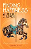 Finding Happiness Without Children, Janeah Rose, 1450210201