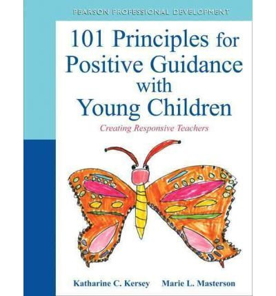 Kersey, Katharine C. ( Author )(101 Principles for Positive Guidance with Young Children: Creating Responsive Teachers) Paperback